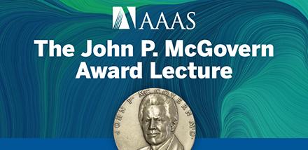 John P. McGovern Award Lecture