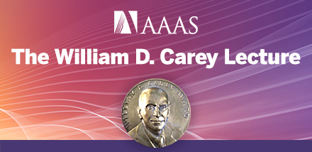 AAAS William D. Carey Award Lecture